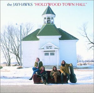 The Jayhawks, Hollywood Town Hall