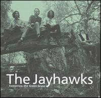 The Jayhawks, Tomorrow the Green Grass