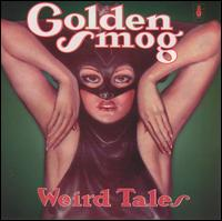 Golden Smog, Weird Tales