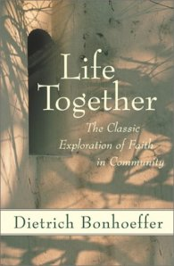 Bonhoeffer, Life Together