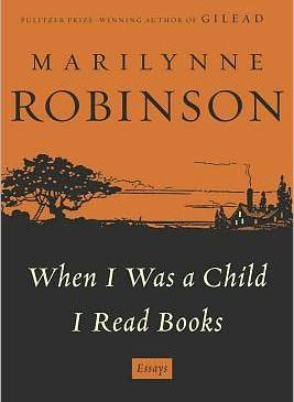 Robinson, When I Was a Child I Read Books