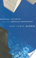 Gaddis, Surprise, Security, and the American Experience