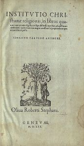 1559 edition of Calvin, Institutes of the Christian Religion