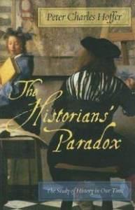 Hoffer, The Historian's Paradox