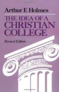 Holmes, The Idea of a Christian College