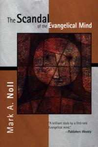 Noll, Scandal of the Evangelical Mind