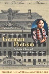 Shantz, An Introduction to German Pietism