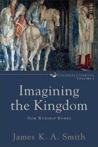 Smith, Imagining the Kingdom