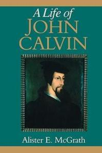 McGrath, Life of John Calvin