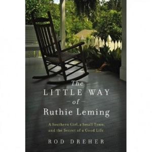 Dreher, The Little Way of Ruthie Leming