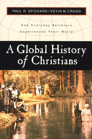 Cragg & Spickard, Global History of Christians