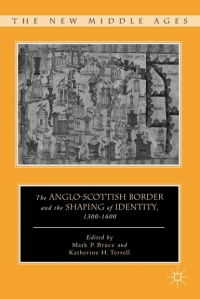 Terrell and Bruce, The Anglo-Scottish Border and the Shaping of Identity, 1300-1600