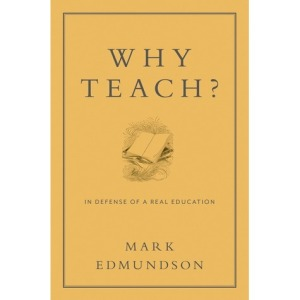 Edmundson, Why Teach?
