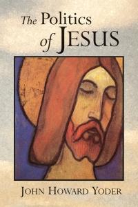 Yoder, The Politics of Jesus