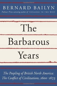 Bailyn, The Barbarous Years