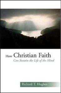 Hughes, How Christian Faith Can Sustain the Life of the Mind