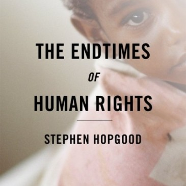 Hopgood, Endtimes of Human Rights