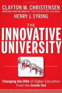 Christensen and Eyring, The Innovative University