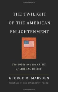 Marsden, Twilight of the American Enlightenment
