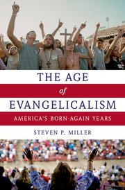Miller, The Age of Evangelicalism