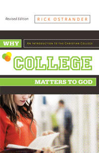 Ostrander, Why College Matters to God