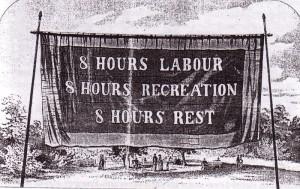 """Australian labour banner: """"8 hours labour, 8 hours recreation, 8 hours rest"""""""