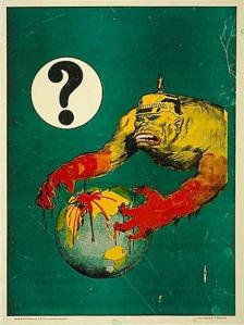 Australia propaganda poster from WWI with German ape gripping the world in his bloody hands