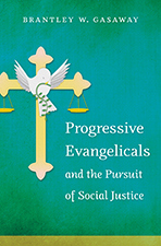 Gasaway, Progressive Evangelicals and the Pursuit of Social Justice