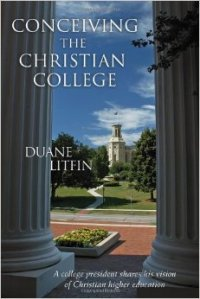 Litfin, Conceiving the Christian College