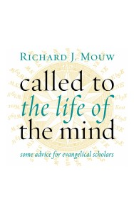 Mouw, Called to the Life of the Mind