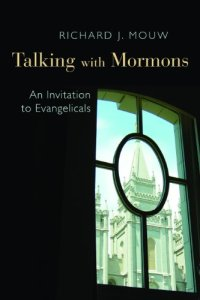 Mouw, Talking with Mormons
