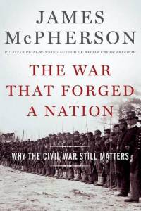 McPherson, The War That Forged a Nation