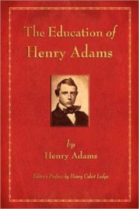 Adams, The Education of Henry Adams