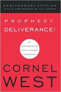 West, Prophesy Deliverance!