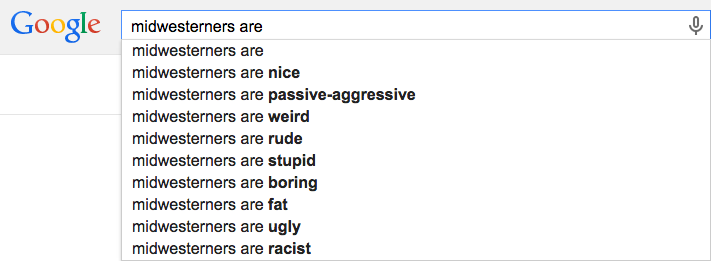 "Google search: ""Midwesterners are..."""