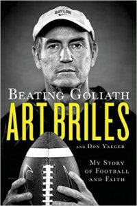 Briles, Beating Goliath: My Story of Football and Faith