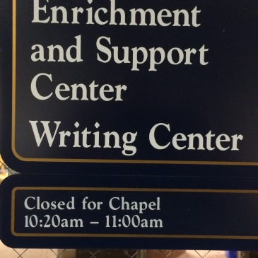 "Bethel University sign: ""Closed for Chapel - 10:20am - 11:00am"""