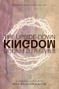 Kraybill, The Upside-Down Kingdom