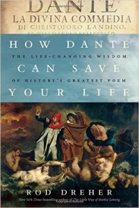 Dreher, How Dante Can Save Your Life