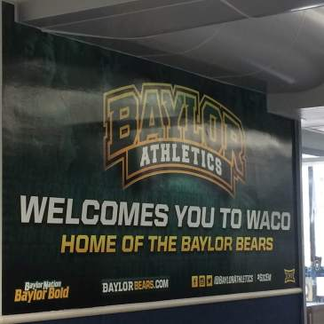 """Baylor Athletics Welcomes You to Waco"" (sign in Waco Airport)"
