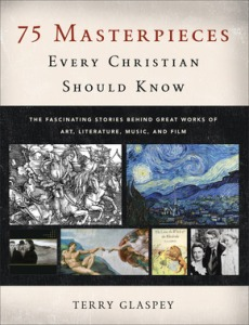 Glaspey, 75 Masterpieces Every Christian Should Know