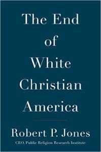 Jones, The End of White Christian America