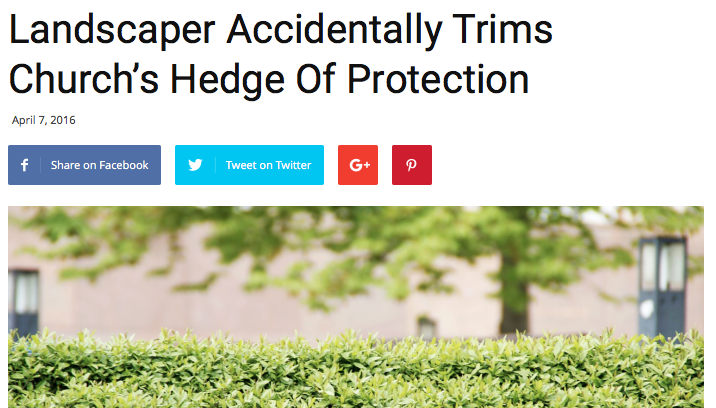 """Landscaper accidentally trims church's hedge of protection"""