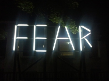 """Fear"" in neon lights"
