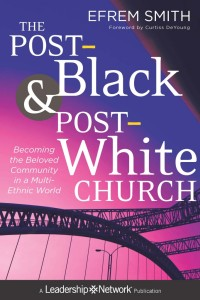 Smith, The Post-Black & Post-White Church