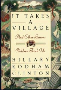 Clinton, It Takes a Village