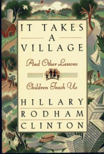 Clinton, It Takes a Village