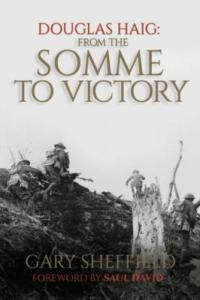 Sheffield, Douglas Haig: From the Somme to Victory
