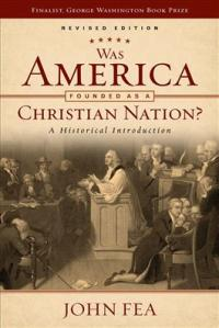 Cover for revised ed. of Fea, Was America Founded as a Christian Nation?