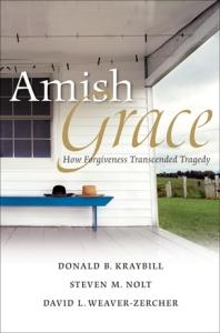 Kraybill, Nolt & Weaver-Zercher, Amish Grace